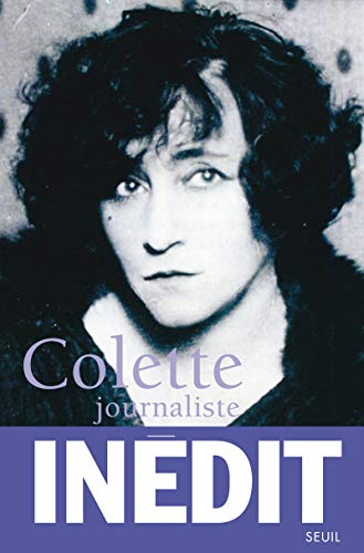 Colette journaliste (French Edition): Gérard Bonal