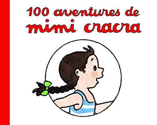 100 aventures de Mimi Cracra: Rosenstiehl, Agn�s