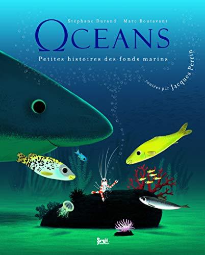 Océans: petites histoires des fonds marins: Durand, Stéphane
