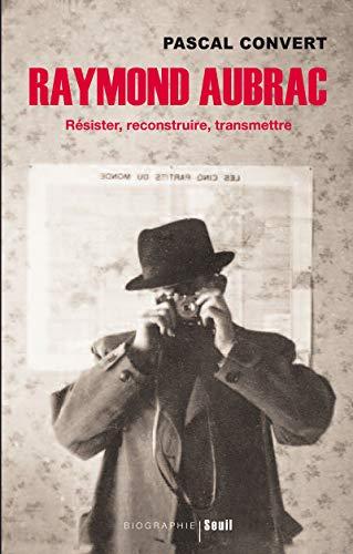 Raymond Aubrac (French Edition): Pascal Convert