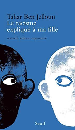 Racisme expliqué à ma fille (Le) [nouvelle édition]: Ben Jelloun, Tahar