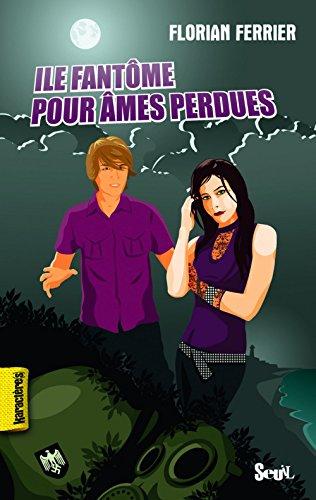 Ile fantôme pour âmes perdues (French Edition): Florian Ferrier