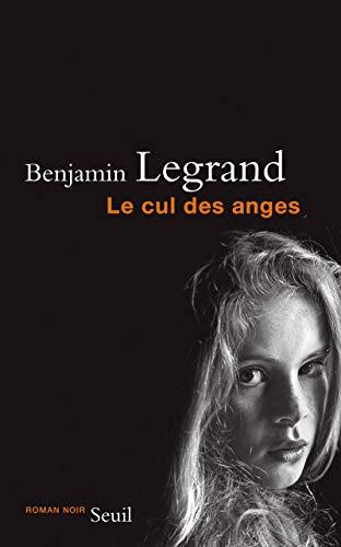 Cul des anges (Le): Legrand, Benjamin