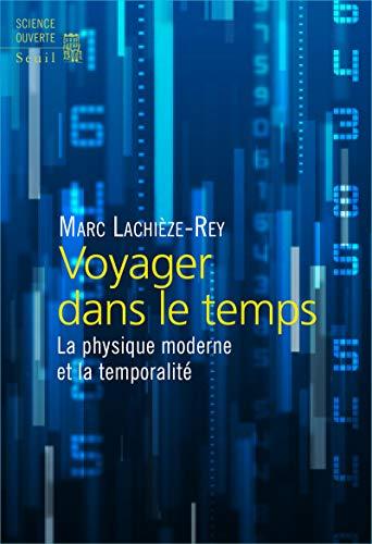 9782021003529: Voyager dans le temps. La physique moderne et la temporalité
