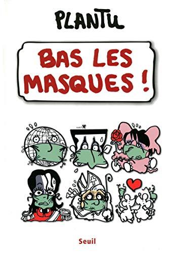 Bas les masques!: Plantu