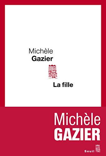 Fille (La): Gazier, Mich�le