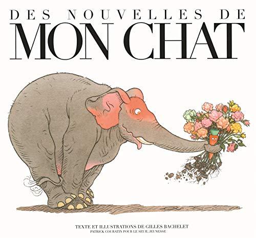 Des nouvelles de mon chat: Bachelet, Gilles