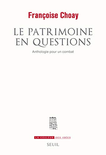 9782021004946: Le patrimoine en question : Anthologie pour un combat (La couleur des idées)
