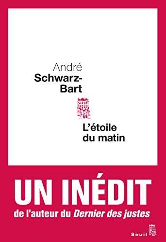 L'àtoile du matin (French Edition): SCHWARZ-BART, AndrÃ
