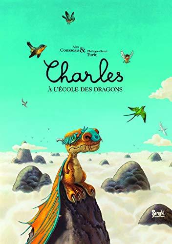 Charles à l'école des dragons: Cousseau, Alex