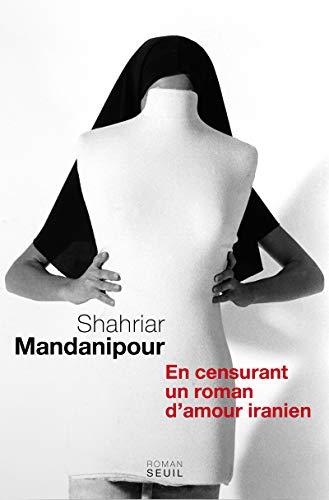 9782021005912: En censurant un roman d'amour iranien (French Edition)