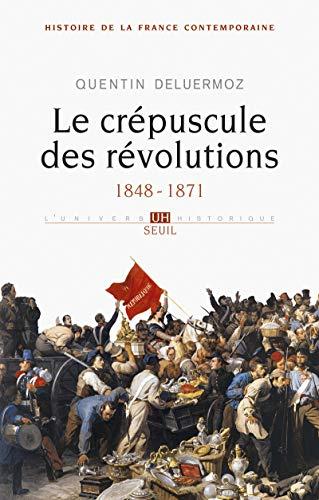 Crépuscule des révolutions (Le): Deluermoz, Quentin