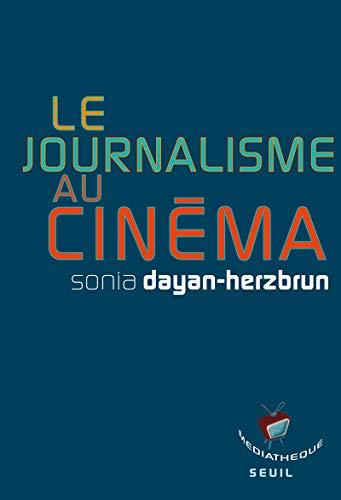 Le Journalisme au Cinema: Sonia Dayan-Herzbrun