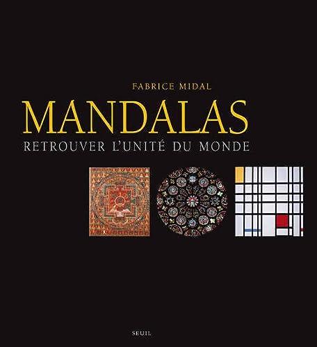 Mandalas: retrouver l'unité du monde: Midal, Fabrice