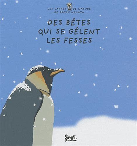 9782021018684: Des bêtes qui se gèlent les fesses (French Edition)