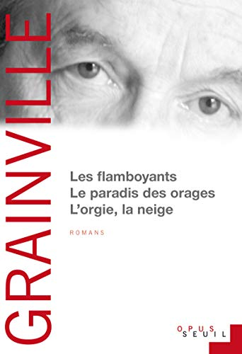 Les Flamboyants ; Le Paradis des orages ; L'Orgie, la Neige (French Edition): Patrick ...