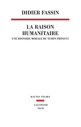 La raison humanitaire (French Edition): Fassin Didier