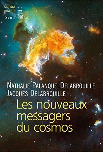 Nouveaux messagers du cosmos (Les): Palanque-Delabrouille, N.