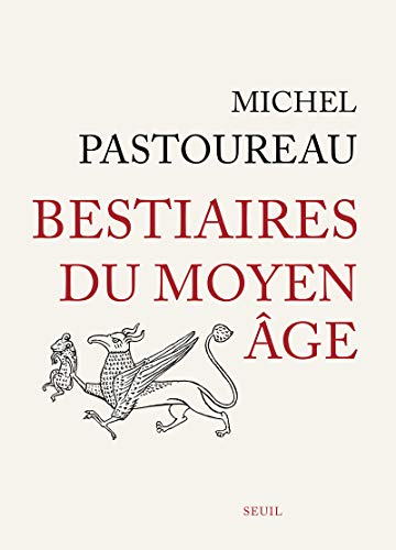Bestiaires Du Moyen Age: Pastoureau Michel