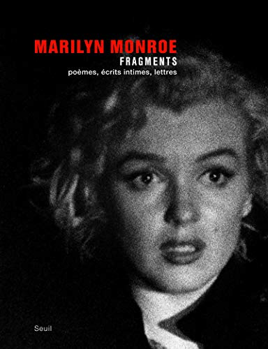 Fragments. Poà mes, à crits intimes, lettres (Fiction & Cie) (French Edition) - Monroe, Marilyn