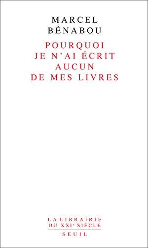 Pourquoi je n'ai écrit aucun de mes livres: B�nabou, Marcel