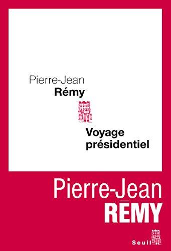 Voyage présidentiel: Remy, Pierre-Jean
