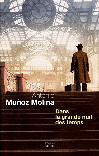 Dans la grande nuit des temps: Munoz Molina, Antonio