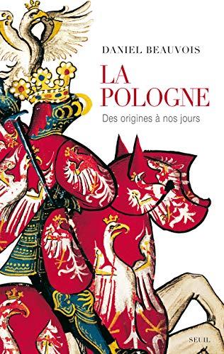 La Pologne des origines à nos jours (French edition): Daniel Beauvois