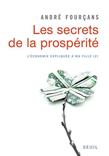 Secrets de la prospérité (Les): Fourçans, André