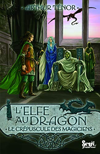 Elfe au dragon (L'), t. 06: Ténor, Arthur