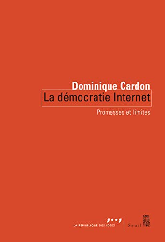 Démocratie Internet (La): Cardon, Dominique