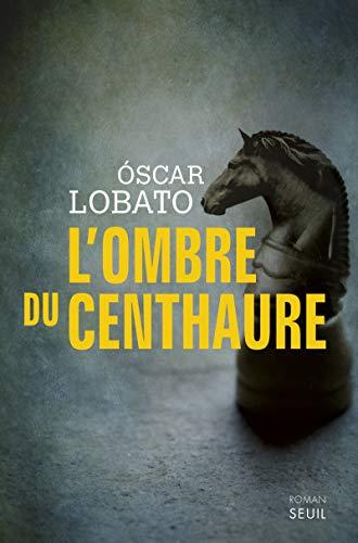 Ombre du centhaure (L'): Lobato, Oscar