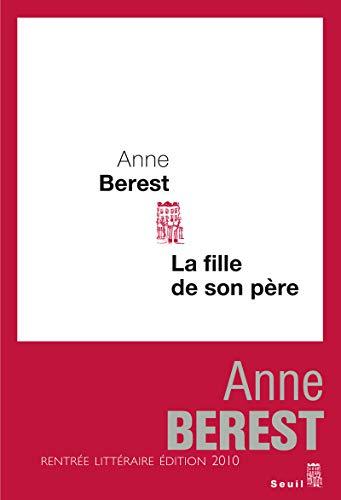 Fille de son père (La): Berest, Anne