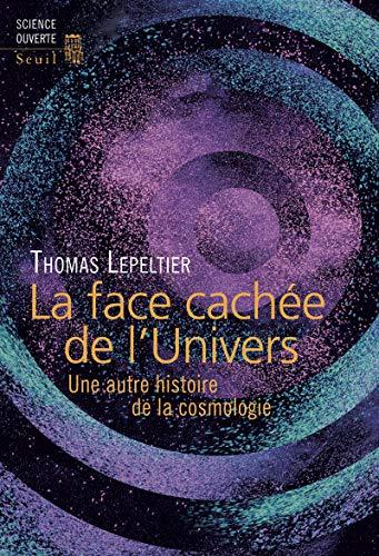 9782021028133: La face cachée de l'univers : Une autre histoire de la cosmologie