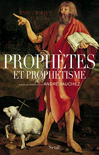 Prophètes et prophétisme: Vauchez, André