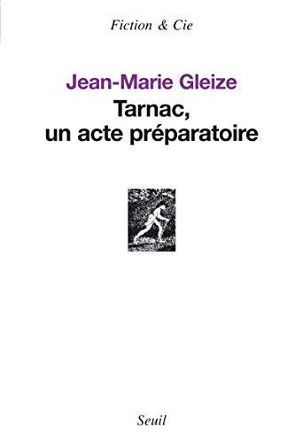 Tarnac, un acte préparatoire: Gleize, Jean-Marie
