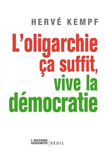 Oligarchie, ça suffit, vive la démocratie: Kempf, Hervé