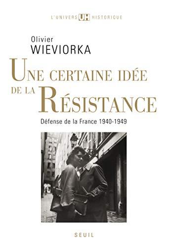 Une certaine idée de la Résistance: défense de la France (French edition) (2021028941) by Olivier Wieviorka