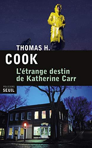 Étrange destin de Katherine Carr (L'): Cook, Thomas H.