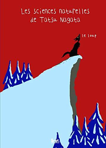 9782021031225: Le Loup. Les sciences naturelles de Tatsu Nagata