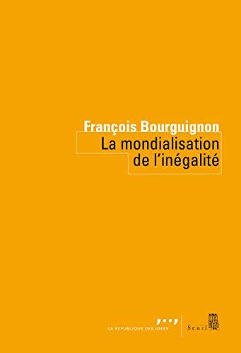 MONDIALISATION DE L INEGALITE -LA-: BOURGUIGNON FRANCOIS