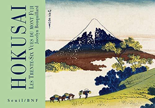 Hokusai : Les trentes-six vues du Mont: Jocelyn Bouquillard