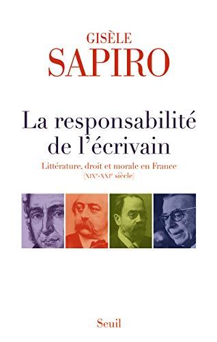 9782021032888: La responsabilite de l'écrivain. litterature, droit et morale en France (xixe-xxie siecle)