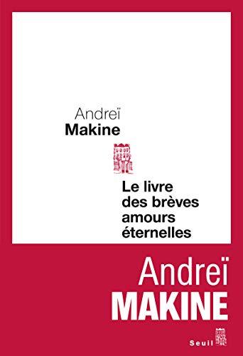 Livre des brèves amours éternelles (Le)*: Makine, Andreï