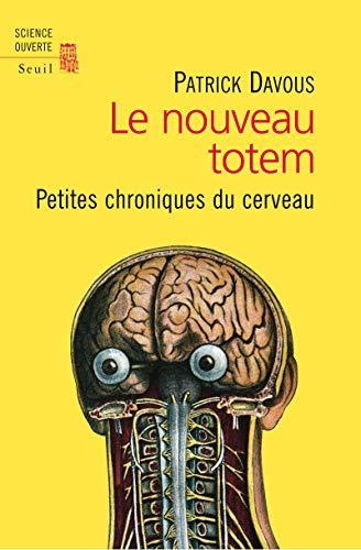 Le nouveau totem: Petites chroniques du cerveau: Patrick Davous