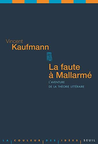Faute à Mallarmé (La): Kaufmann, Vincent