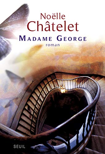 Madame George: Ch�telet, No�lle