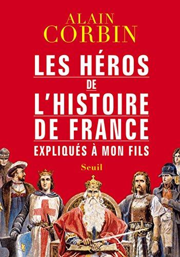 9782021036657: Les héros de l'histoire de France expliqués à mon fils