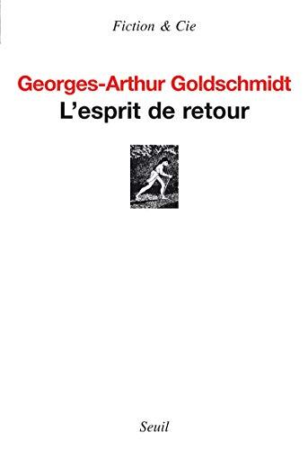 Esprit de retour (L'): Goldschmidt, Georges-Arthur