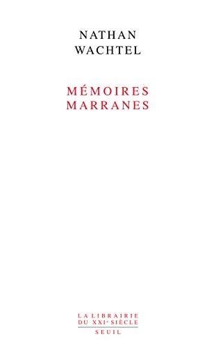 Mémoires marranes: Wachtel, Nathan